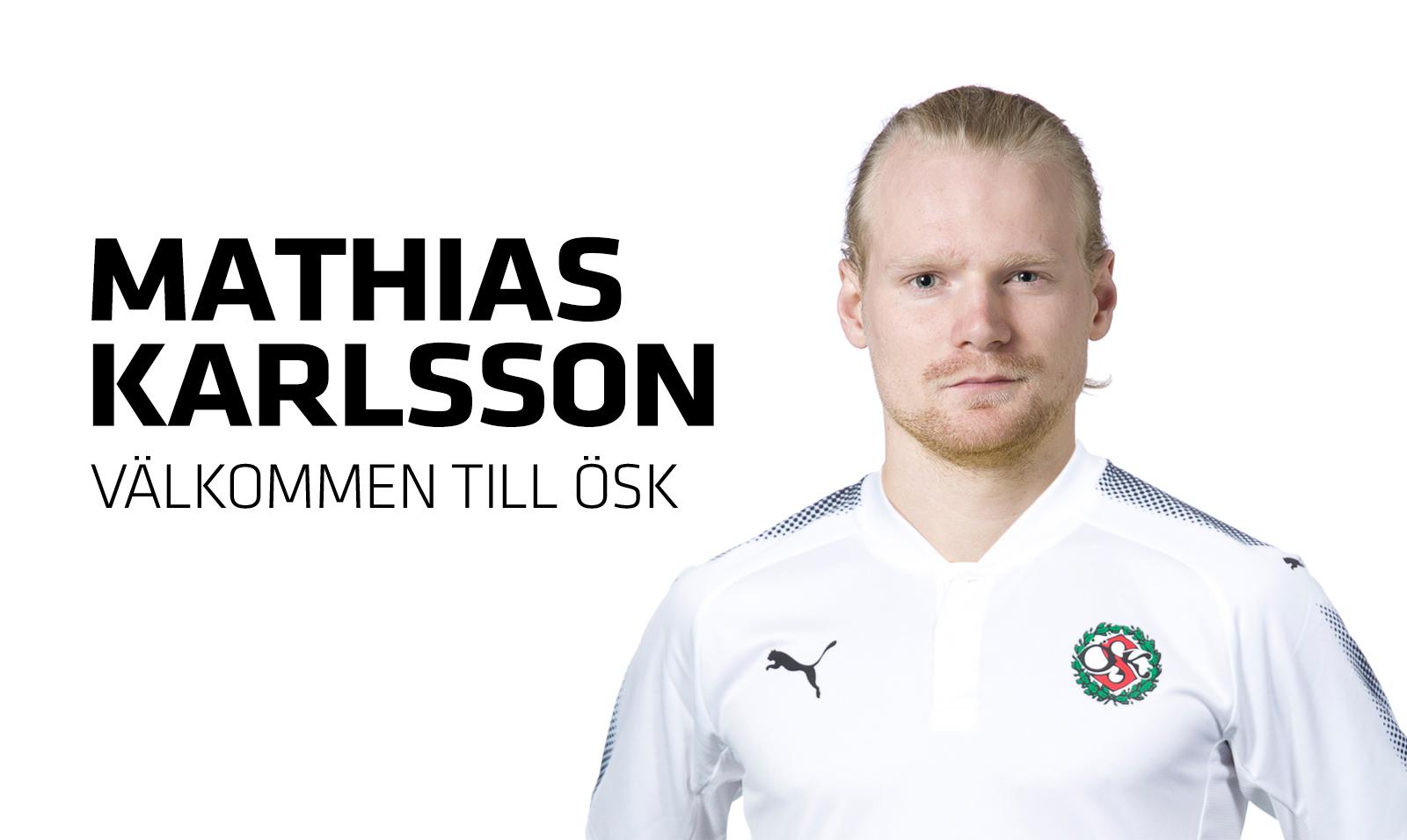 Mathias Karlsson klar för ÖSK | ÖSK Fotboll